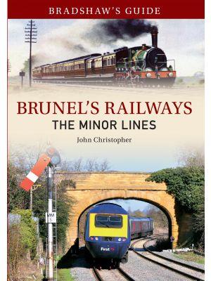 Bradshaw's Guide Brunel's Railways The Minor Lines