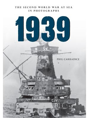 1939 The Second World War at Sea in Photographs