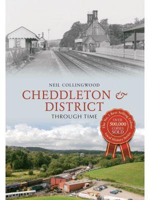 Cheddleton & District Through Time