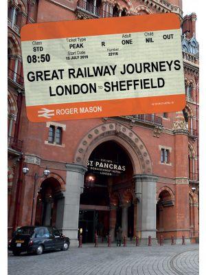 Great Railway Journeys: London to Sheffield