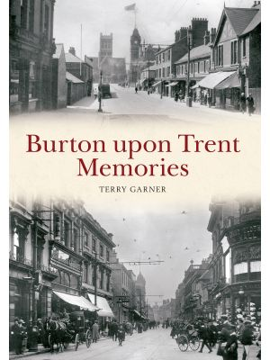 Burton upon Trent Memories
