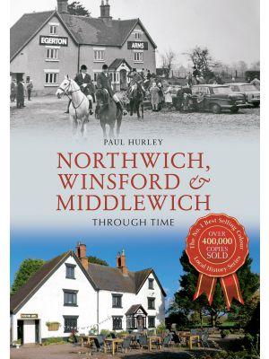 Northwich, Winsford & Middlewich Through Time
