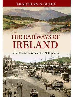 Bradshaw's Guide The Railways of Ireland