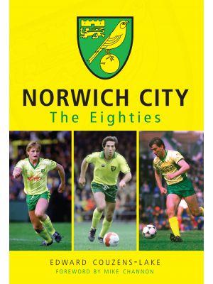 Norwich City The Eighties