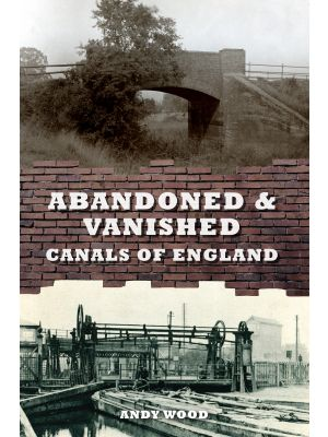 Abandoned & Vanished Canals of England