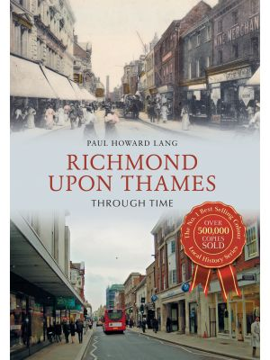 Richmond upon Thames Through Time