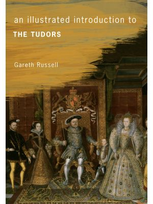 An Illustrated Introduction to The Tudors