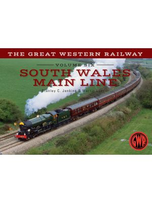 The Great Western Railway Volume Six South Wales Main Line