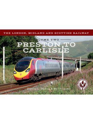 The London, Midland and Scottish Railway Volume Two Preston to Carlisle