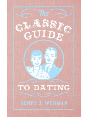 The Classic Guide to Dating
