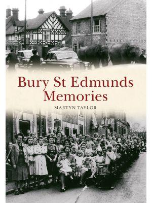 Bury St Edmunds Memories
