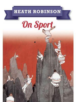 Heath Robinson: On Sport