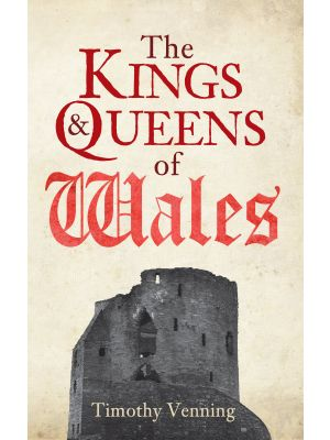 The Kings & Queens of Wales