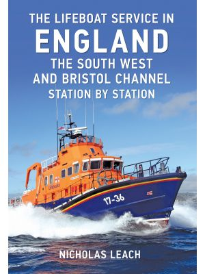 The Lifeboat Service in England: The South West and Bristol Channel