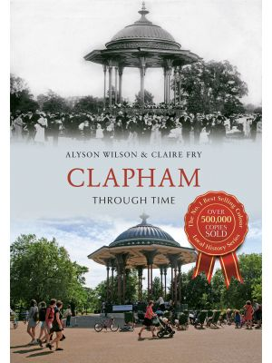 Clapham Through Time