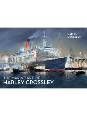 The Marine Art of Harley Crossley