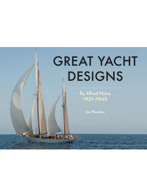 Great Yacht Designs by Alfred Mylne 1921 to 1945