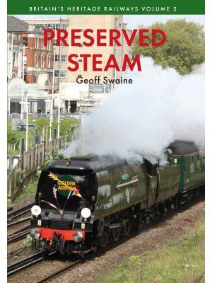 Preserved Steam Britain's Heritage Railways Volume Two