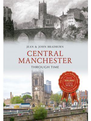 Central Manchester Through Time