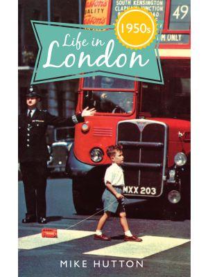 Life in 1950s London
