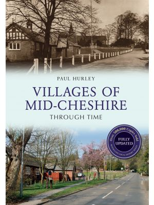 Villages of Mid-Cheshire Through Time Revised Edition