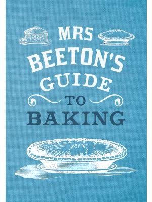 Mrs Beeton's Guide to Baking