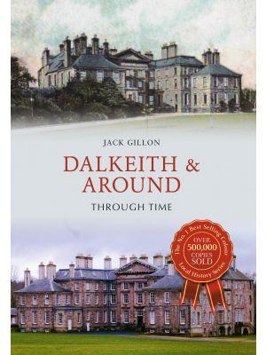 Dalkeith & Around Through Time