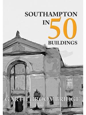 Southampton in 50 Buildings
