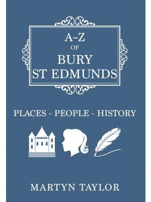A-Z of Bury St Edmunds