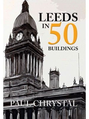 Leeds in 50 Buildings