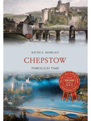Chepstow Through Time