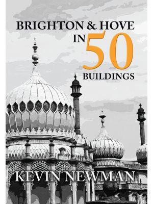 Brighton & Hove in 50 Buildings
