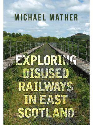 Exploring Disused Railways in East Scotland