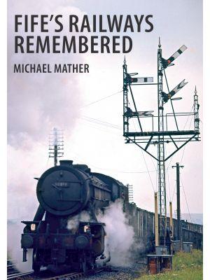 Fife's Railways Remembered