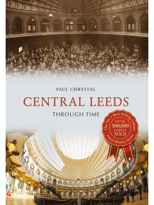 Central Leeds Through Time