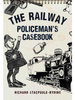 The Railway Policeman's Casebook