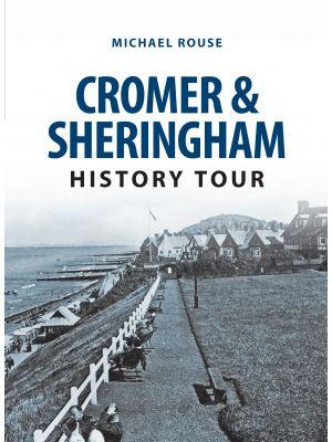 Cromer & Sheringham History Tour