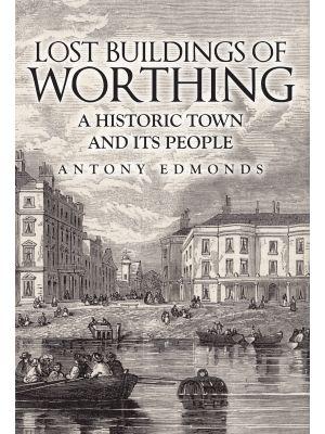 Lost Buildings of Worthing