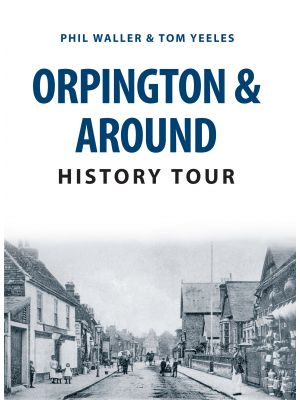Orpington & Around History Tour