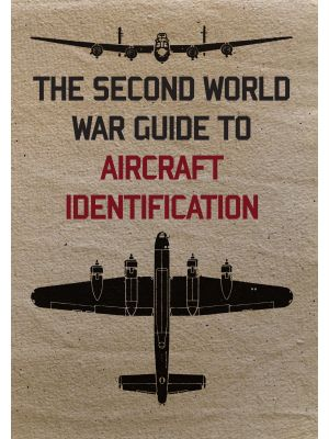 The Second World War Guide to Aircraft Identification
