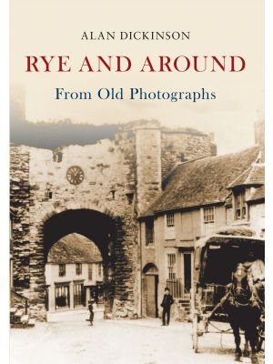 Rye and Around From Old Photographs