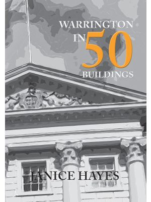 Warrington in 50 Buildings