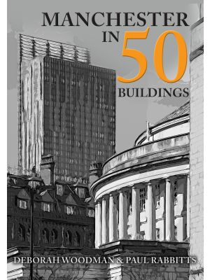 Manchester in 50 Buildings