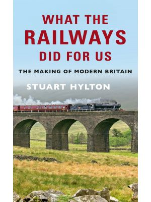 What the Railways Did For Us