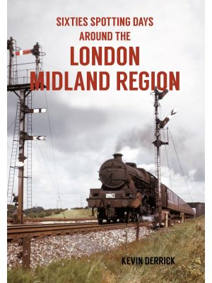Sixties Spotting Days Around the London Midland Region