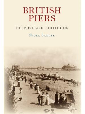 British Piers The Postcard Collection