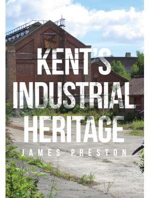 Kent's Industrial Heritage
