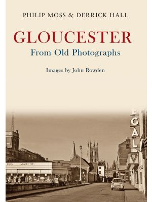 Gloucester From Old Photographs