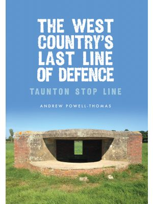 The West Country's Last Line of Defence