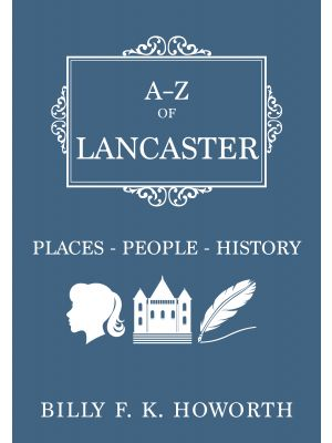 A-Z of Lancaster